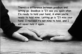 How do you say goodbye to the one you love